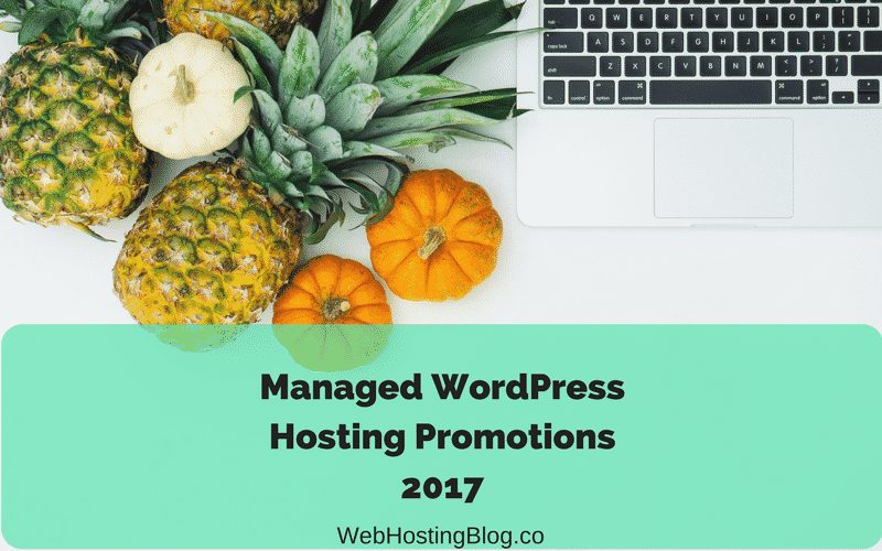 Managed WordPress Hosting Promotions September 2017